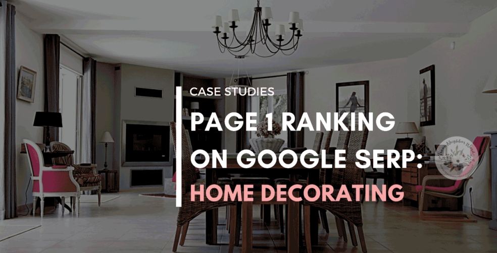 Case studies-Page 1 Google SERP Home Decorating